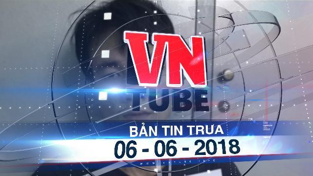 Bản tin VnTube trưa 06-06-2018: Triệt phá đường dây làm giấy tờ giả quy mô lớn