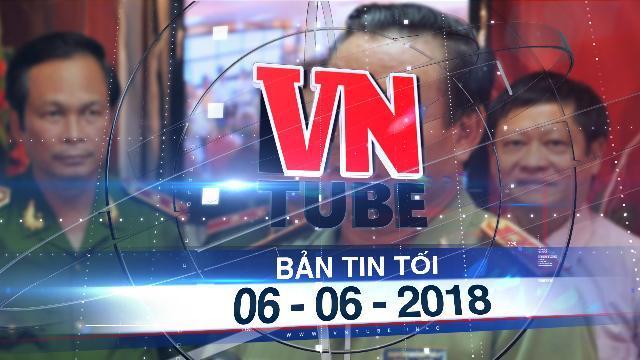 Bản tin VnTube tối 06-06-2018: Tướng công an Nguyễn Khánh Toàn bị mạo danh trong Thư Kiến nghị
