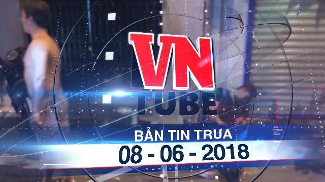 """Bản tin VnTube trưa 08-06-2018: Bà cụ 70 tuổi """"thuê"""" con trai chém người tình U30"""