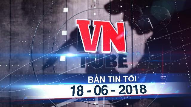 Bản tin VnTube tối 18-06-2018: Thai phụ nghi bị nhân tình sát hại trong đêm