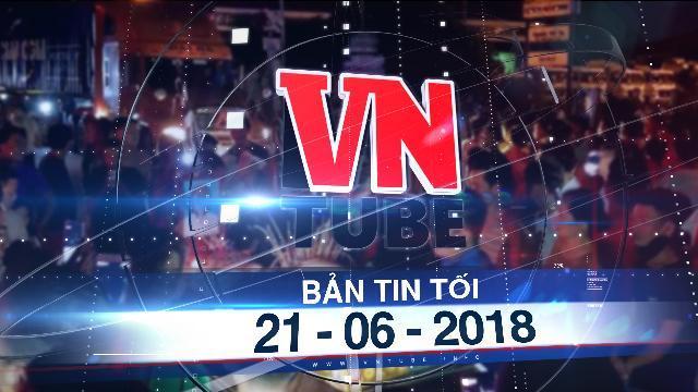 Bản tin VnTube tối 21-06-2018: Người thân mang quan tài thiếu nữ tử vong đến trụ sở công an đòi điều tra