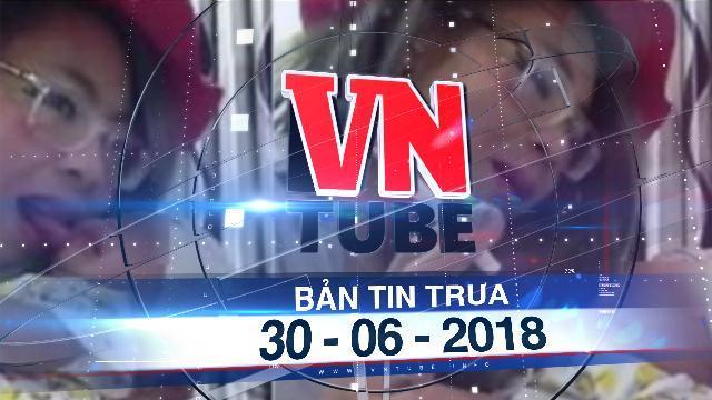 Bản tin VnTube trưa 30-06-2018: Cơ quan chức năng lên tiếng về 'hot girl Bella'