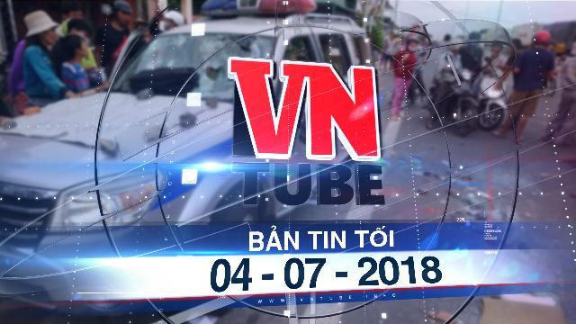 Bản tin VnTube tối 04-07-2018: Truy tố 17 bị can gây rối ở Bình Thuận