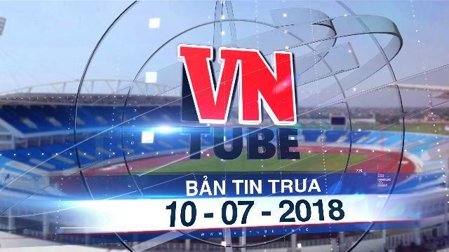 Bản tin VnTube trưa 10-07-2018: Hà Nội sẽ đăng cai Seagames 31 vào năm 2021