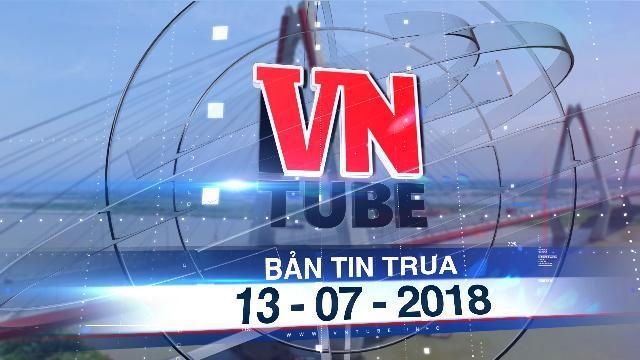 Bản tin VnTube trưa 13-07-2018: Vay lại hơn 200 tỉ vốn ODA để trả phát sinh xây cầu Nhật Tân