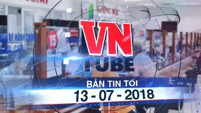 Bản tin VnTube tối 13-07-2018: Đà Nẵng hỗ trợ 200 triệu đồng cho lãnh đạo thôi việc