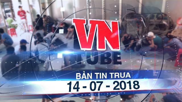 Bản tin VnTube trưa 14-07-2018: Đột kích bar Đông Kinh, phát hiện 95 người dương tính với ma túy