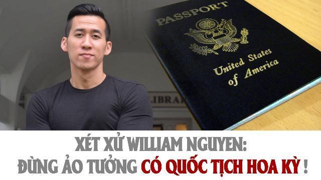 Xét xử William Nguyen: Đừng ảo tưởng có quốc tịch Hoa Kỳ!