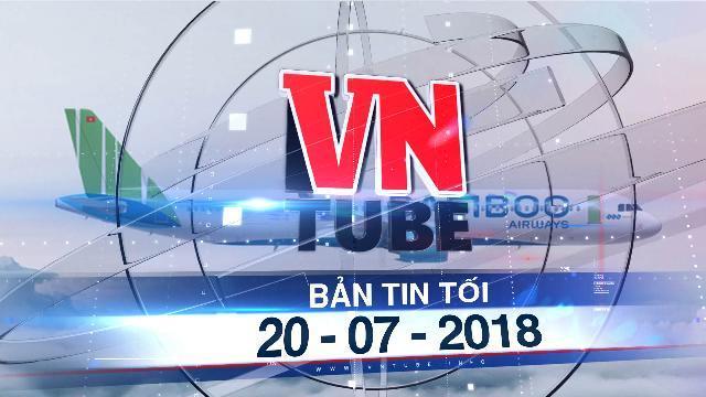 Bản tin VnTube tối 20-07-2018: Chưa được cấp phép, Bamboo Airways của FLC đã thông báo bán vé