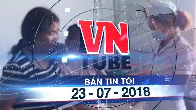 Bản tin VnTube trưa 23-07-2018: Điều tra vụ chủ hành hạ dã man người giúp việc ở Pleiku