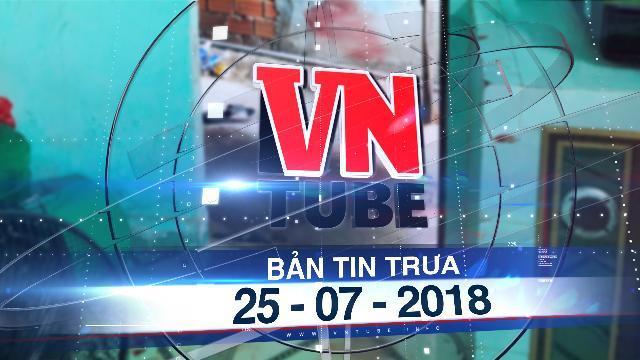 Bản tin VnTube trưa 25-07-2018: 2 người chết, 1 người nguy kịch nghi do mâu thuẫn tình cảm