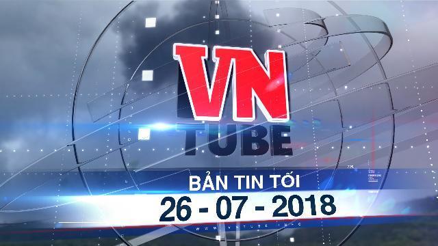 Bản tin VnTube tối 26-07-2018: Rơi máy bay quân sự ở Nghệ An, 2 phi công hy sinh