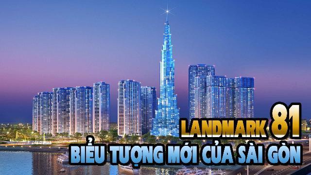 Landmark 81: Biểu tượng mới của Sài Gòn