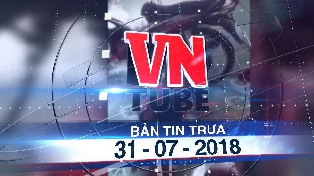 Bản tin VnTube trưa 31-07-2018: Phát hiện thêm 2 bé gái bị hại trong vụ xâm hại con gái ở Long An