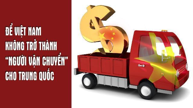 """Để Việt Nam không trở thành """"người vận chuyển"""" cho Trung Quốc"""