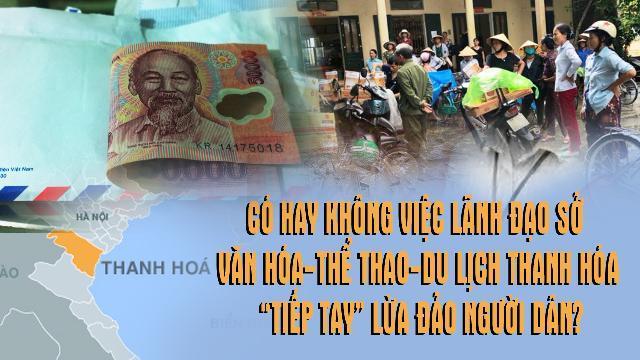 """Có hay không việc lãnh đạo Sở VH-TT-DL Thanh Hóa """"tiếp tay"""" lừa đảo người dân?"""