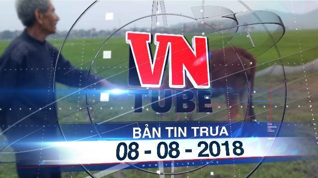 Bản tin VnTube trưa 07-08-2018: Kiểm tra việc nông dân chăn gia súc trên đồng phải đóng tiền