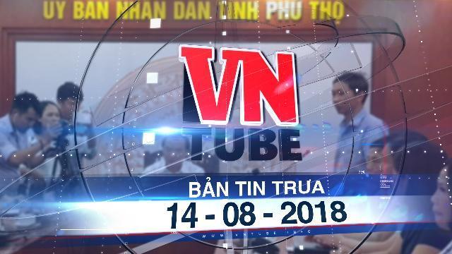 Bản tin VnTube trưa 14-08-2018: Đã có 42 người nhiễm HIV mới tại xã Kim Thượng