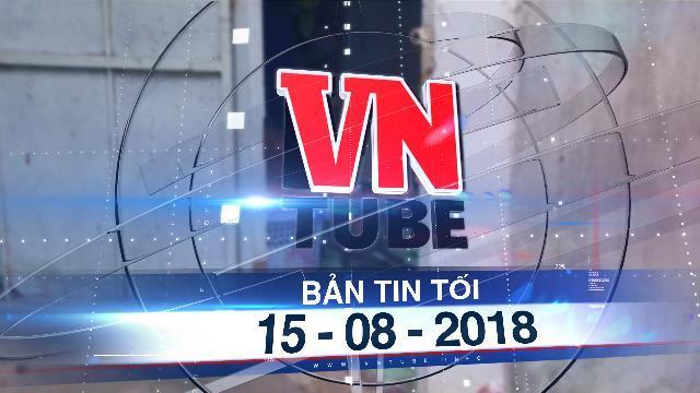 Bản tin VnTube tối 15-08-2018: Án mạng nghiêm trọng ở Đồng Nai: Chồng giết chết vợ con rồi tự sát