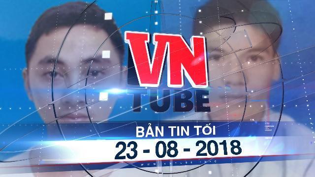 Bản tin VnTube tối 23-08-2018: Giả y tá bệnh viện, lừa 40 người mua bán thận