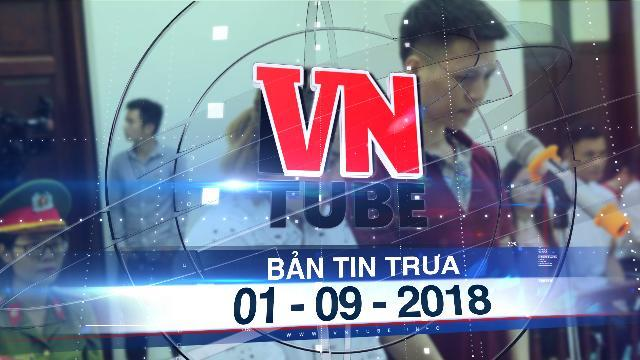 Bản tin VnTube trưa 01-09-2018: Hành hạ con, bố đẻ và mẹ kế lĩnh án