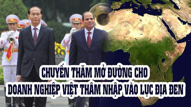 Chuyến thăm mở đường cho doanh nghiệp Việt thâm nhập vào lục địa đen
