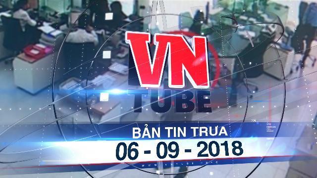 Bản tin VnTube trưa 06-09-2018: Cướp ngân hàng ở Khánh Hòa: Nghi can nổ súng tẩu thoát