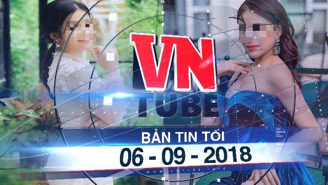 Bản tin VnTube tối 06-09-2018: Phá đường dây á hậu, diễn viên bán dâm nghìn USD