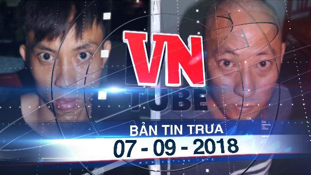Bản tin VnTube trưa 07-09-2018: Bắt 2 nghi phạm dùng súng cướp ngân hàng ở Khánh Hòa