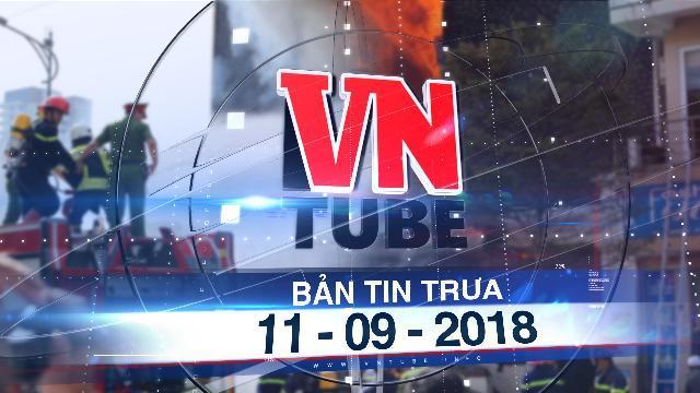 Bản tin VnTube trưa 11-09-2018: Vũ trường ở trung tâm Đà Nẵng cháy lớn