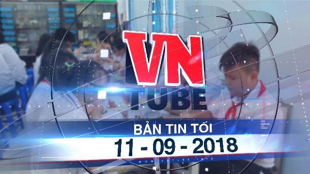 Bản tin VnTube tối 11-09-2018: Sở GD TP.HCM yêu cầu các trường không tổ chức lớp chọn