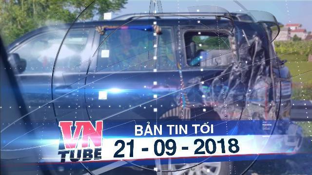 Bản tin VnTube tối 21-08-2018: Tài xế xe tải lý giải vì sao đâm xe Lexus biển tứ quý 8