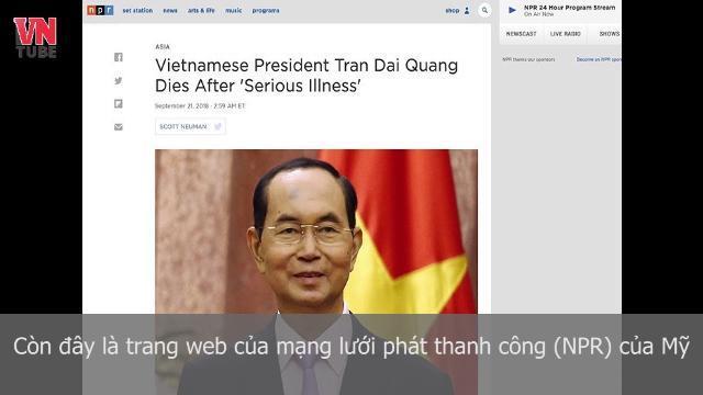 Hàng loạt báo chí thế giới đưa tin Chủ tịch nước Trần Đại Quang qua đời