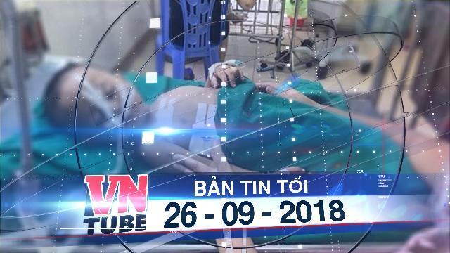 Bản tin VnTube tối 26-09-2018: Nghịch súng hơi, bé gái 7 tuổi ở Quảng Ninh bị đạn găm vào ngực