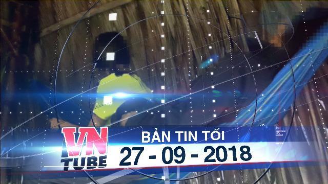"""Bản tin VnTube tối 27-08-2018: Hiệp sĩ giải cứu bé gái 14 tuổi bị lừa vào quán cà phê """"nhạy cảm"""""""