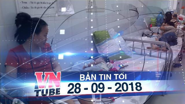 Bản tin VnTube tối 28-08-2018: Dịch bệnh tay chân miệng và sởi diễn biến phức tạp tại Đồng Nai