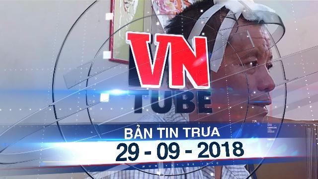 Bản tin VnTube trưa 29-09-2018: Khởi tố nghi phạm sát hại 3 người trong gia đình ở Thái Nguyên