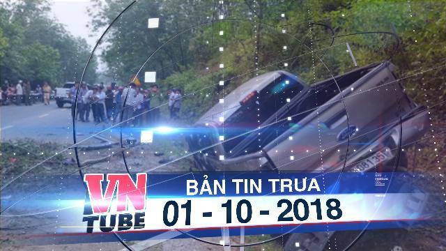 Bản tin VnTube trưa 01-10-2018: Ô tô lao vào vách núi, hai cán bộ công an thương vong