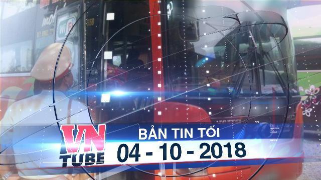 Bản tin VnTube tối 04-10-2018: Giả danh CSGT để chiếm đoạt tiền của hàng chục nhà xe