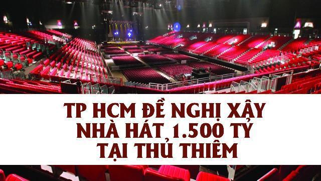 TP HCM đề nghị xây nhà hát 1.500 tỷ tại Thủ Thiêm