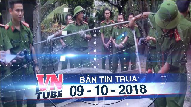 Bản tin VnTube trưa 09-10-2018: Nghi án mẹ ném con nhỏ xuống giếng rồi hô hoán bị bắt cóc
