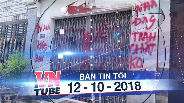 Bản tin VnTube tối 12-10-2018: Cô giáo ở Sài Gòn viết đơn xin 'xã hội đen' cho đi dạy