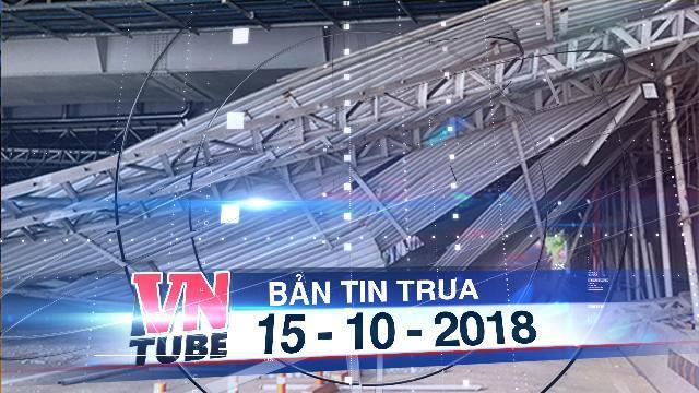 Bản tin VnTube trưa 15-10-2018: Giao thông Sài Gòn rối loạn do sự cố trước hầm Thủ Thiêm