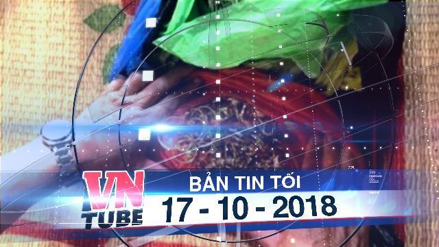 Bản tin VnTube tối 17-10-2018: Bắt 3 nghi phạm đột nhập nhà dân trộm 200 cây vàng