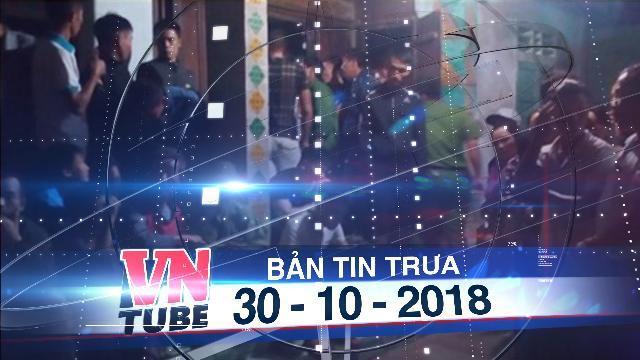 Bản tin VnTube trưa 30-10-2018: Chồng phát hiện vợ và con nhỏ chết trong tư thế treo cổ tại nhà