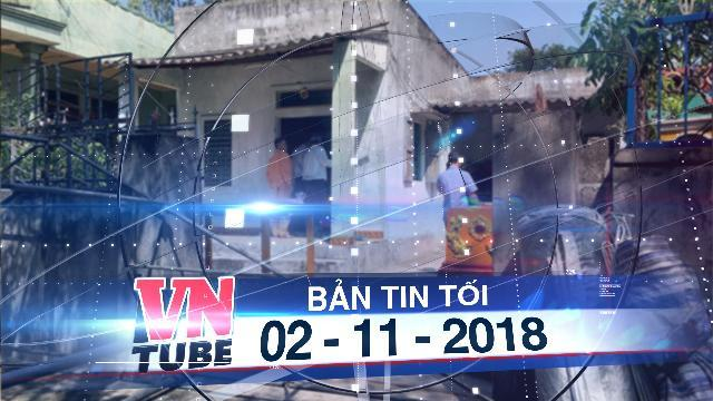 Bản tin VnTube tối 02-11-2018: Nữ sinh lớp 11 tử vong trong tư thế treo cổ