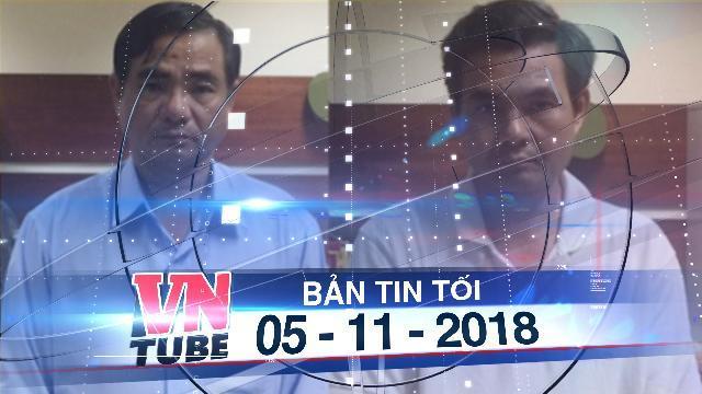Bản tin VnTube tối 05-11-2018: Bắt tạm giam nguyên phó giám đốc Sở TN-MT Bến Tre