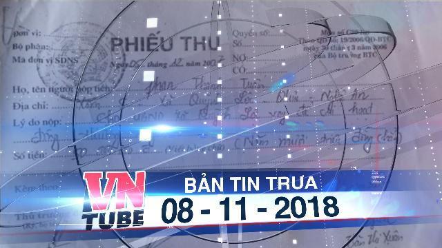 Bản tin VnTube trưa 08-11-2018: Cho UBND xã vay tiền, gần 10 năm chưa đòi được