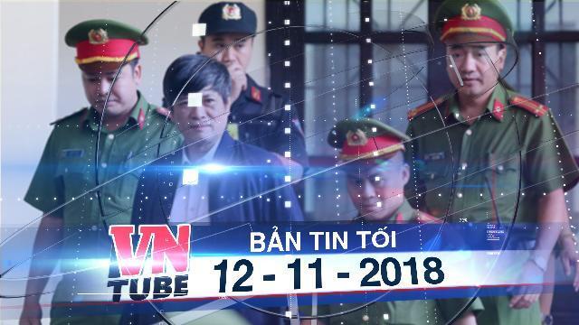 Bản tin VnTube tối 12-11-2018: Cựu trung tướng Phan Văn Vĩnh đề nghị không công bố bản án