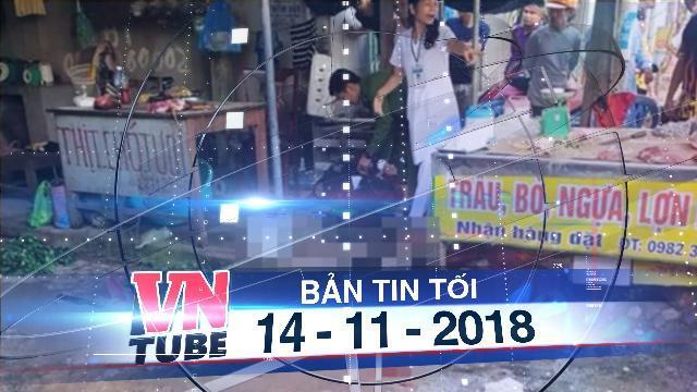Bản tin VnTube tối 14-11-2018: Người phụ nữ bán đậu phụ bị bắn liên tiếp đến chết
